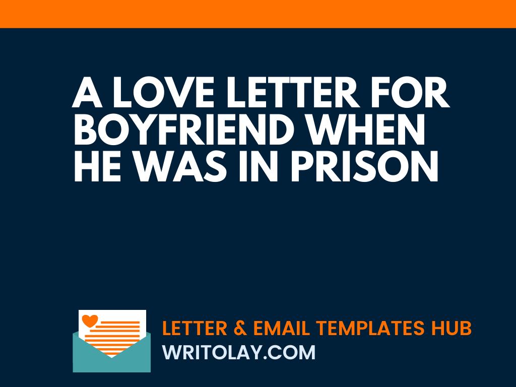 To jail what write in your boyfriend 7 Inspiring