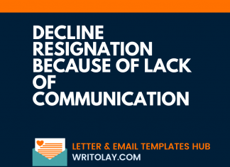 A Letter to Decline resignation because of Lack of Communication