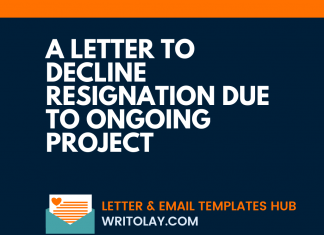 A Letter to Decline Resignation due to ongoing project