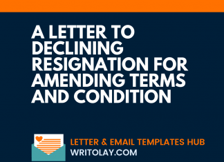 A Letter to Declining resignation for Amending Terms and Condition