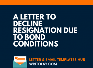 A Letter to Decline Resignation due to Bond conditions
